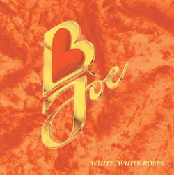 B-Joe:<BR>\'White, White Roses\' - CD
